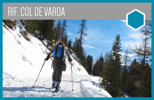 Rifugio Col De Varda | Percorso per Ciaspe, slittino, scialpinismo